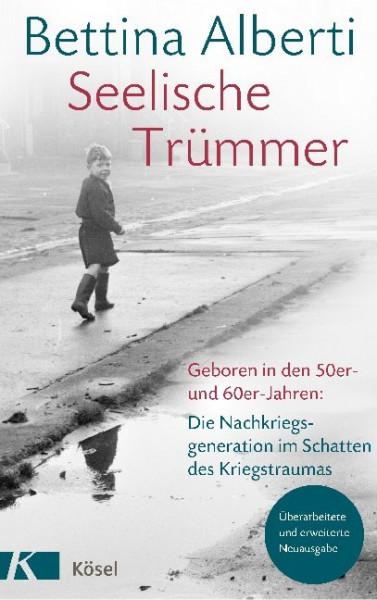 Seelische Trümmer Geboren in den 50er- und 60er-Jahren: Die Nachkriegsgeneration im Schatten des Kri