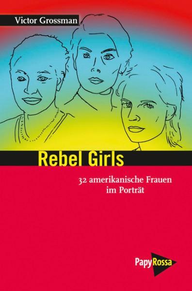 Rebel Girls - 34 amerikanische Frauen im Porträt