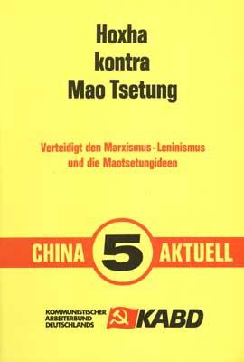 China Aktuell 5: Hoxha kontra Mao Tsetung (Verteidigt den Marxismus-Leninismus und die Maotsetungide