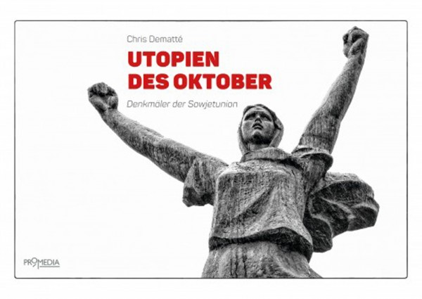 Utopien des Oktober - Denkmäler der Sowjetunion