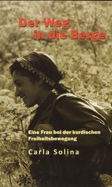 Der Weg in die Berge - Eine Frau bei der kurdischen Freiheitsbewegung