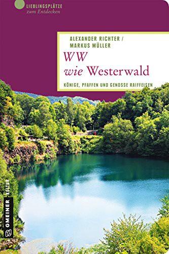 WW wie Westerwald: Könige, Pfaffen und Genosse Raiffeisen