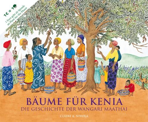 Bäume für Kenia: Die Geschichte der Wangari Maathai