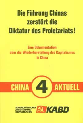 China Aktuell 4: Die Führung Chinas zerstört die Diktatur des Proletariats!