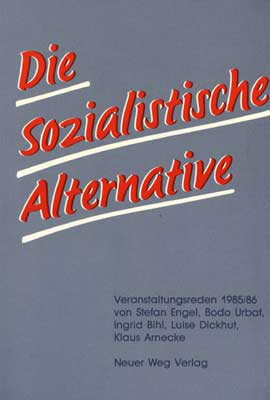 Die sozialistische Alternative (Reden 1985/86)