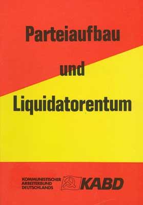 Parteiaufbau und Liquidatorentum