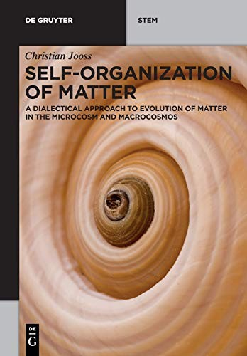 Self-organization of Matter: A dialectical approach to evolution of matter in the microcosm and macr