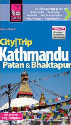 Reise Know-How CityTrip Kathmandu, Patan und Bhaktapur: Reiseführer mit Faltplan und kostenloser Web