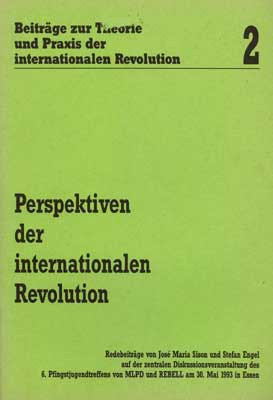 Beiträge zur Theorie und Praxis der internationalen Revolution 2: Perspektiven der internationalen R