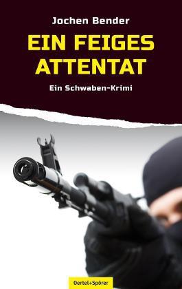 Ein feiges Attentat - Ein Schwaben Krimi