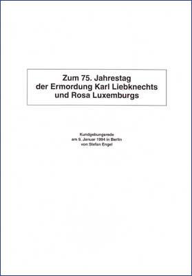 Zum 75.Jahrestag der Ermordung Karl Liebknechts und Rosa Luxemburgs