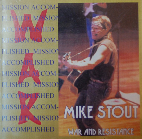 Mike Stout, War and Resistance