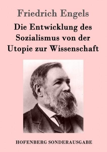 Friedrich Engels: Die Entwicklung des Sozialismus von der Utopie zur Wissenschaft