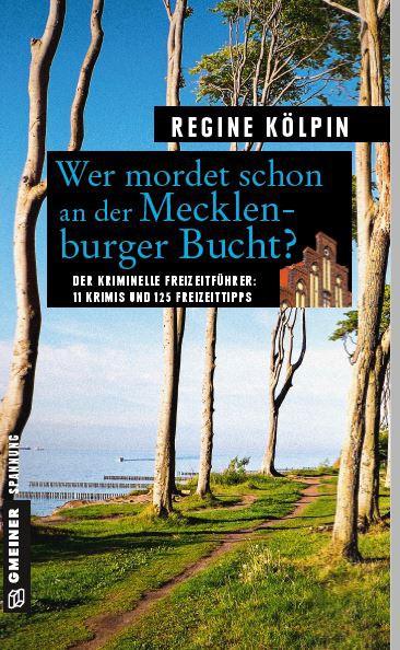 Wer mordet schon an der Mecklenburger Bucht?: 11 Krimis und 125 Freizeittipps