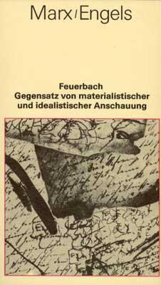 Marx/Engels, Feuerbach - Gegensatz von materialistischer und idealistischer Anschauung