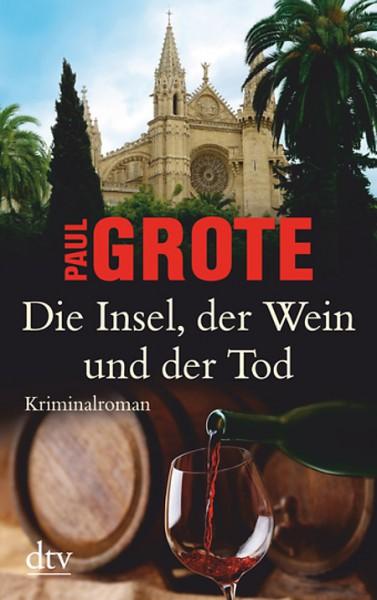 Die Insel, der Wein und der Tod: Kriminalroman