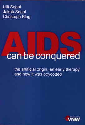 AIDS can be conquered - the artificial origin, an early therapy and how it was boycotted