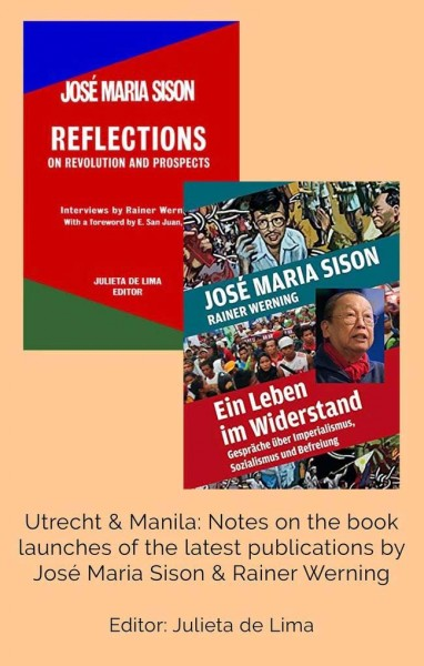 Utrecht & Manila: Notes on the book launches of the latest publications by Sison & Werning