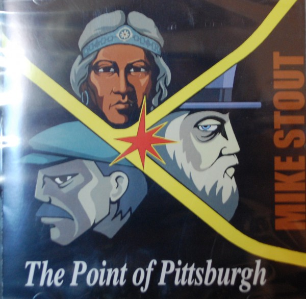 Mike Stout, The Point of Pittsburgh