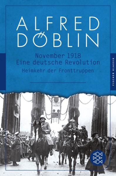 November 1918: Eine deutsche Revolution. Erzählwerk in drei Teilen. Zweiter Teil, Zweiter Band: Heim