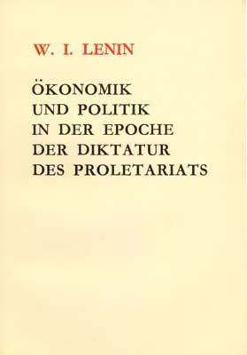 Ökonomik und Politik in der Epoche der Diktatur des Proletariats