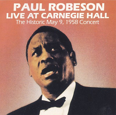 Paul Robeson, Live at Carnegie Hall