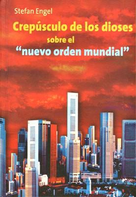 """Crepúsculo de los dioses sobre el """"nuevo orden mundial"""" (Camino Revolutionario 29-31)"""