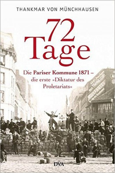 """72 Tage - Die Pariser Kommune 1871 - die erste """"Diktatur des Proletariats"""""""