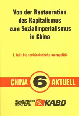 China Aktuell 6: Von der Restauration des Kapitalismus zum Sozialimperialismus in China I