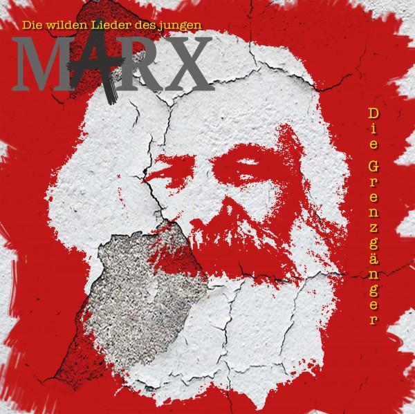 """Die Grenzgänger """"Die wilden Lieder des jungen Marx"""""""