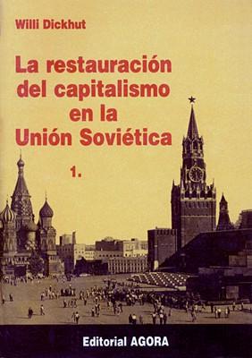La restauracion del Capitalismo en la Union Sovietica, Tomo 1 (Camino Revolutionario 7+ 8)