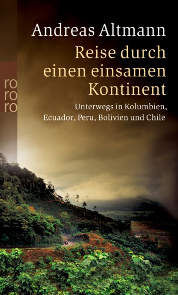 Reise durch einen einsamen Kontinent - Unterwegs in Kolumbien, Ecuador, Peru, Bolivien und Chile