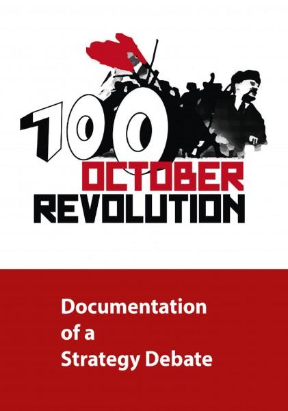 100 Jahre Oktoberrevolution - Dokumentation einer Strategiedebatte (englisch)