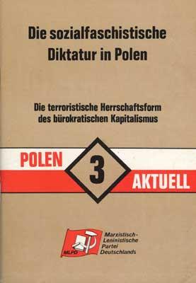 Polen Aktuell 3: Die sozialfaschistische Diktatur in Polen. Die terroristische Herrschaftsform des b
