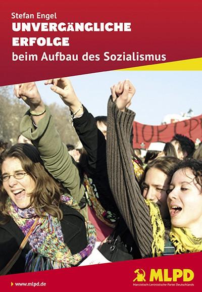 Unvergängliche Erfolge beim Aufbau des Sozialismus