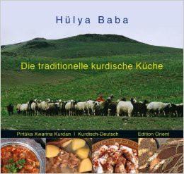 Die traditionelle kurdische Küche: Ein Kochbuch Kurdisch-Kurmanci-Deutsch