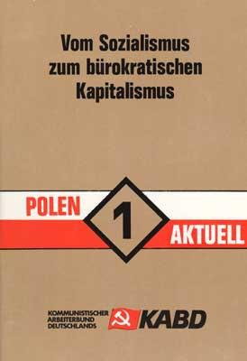 Polen Aktuell 1: Vom Sozialismus zum bürokratischen Kapitalismus (1981)