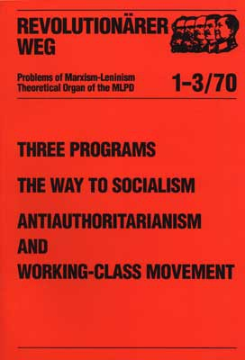 Three Programs. The Way to Socialism. Antiauthoritarianism and Working- Class Movement