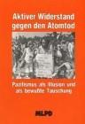 Aktiver Widerstand gegen den Atomtod, Pazifismus als Illusion und als bewusste Täuschung
