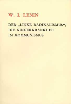 Der linke Radikalismus, Kinderkrankheit des Kommunismus