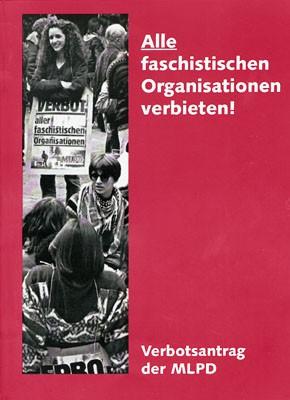 Alle faschistischen Organisationen verbieten! - Verbotsantrag der MLPD