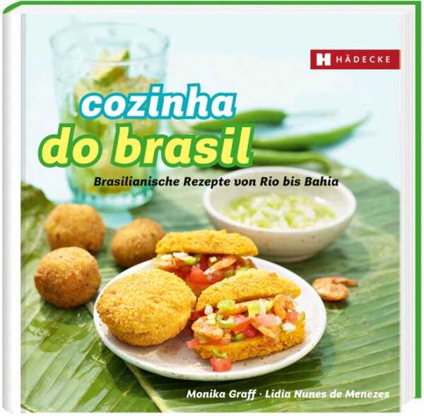 Cozinha do Brasil - Brasilianische Rezepte von Rio bis Bahia