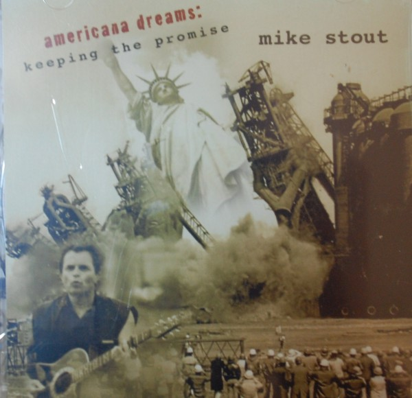 Mike Stout, Americana dreams: keeping the promise