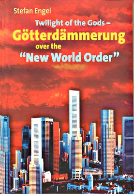 "Twilight of the Gods - Götterdämmerung over the ""New World Order"""