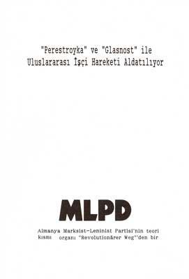 """""""Perestroyka"""" ve """"Glasnost"""" ile Uluslararası İşçi Hareketi Aldatılıyor"""