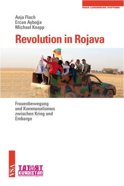 Revolution in Rojava - Frauenbewegung und Kommunalismus zwischen Krieg und Embargo