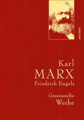 Karl Marx / Friedrich Engels - Gesammelte Werke
