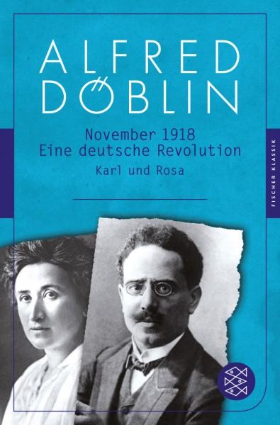 November 1918: Eine deutsche Revolution. Erzählwerk in drei Teilen. Dritter Teil: Karl und Rosa
