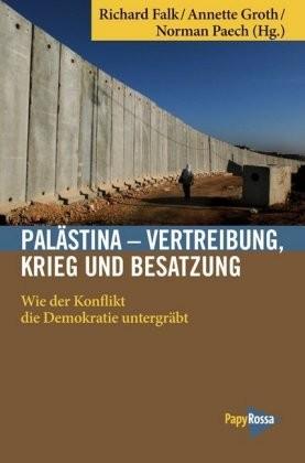 Palästina - Vertreibung, Krieg und Besatzung