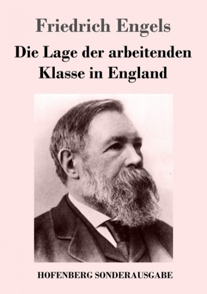 Friedrich Engels: Die Lage der arbeitenden Klasse in England